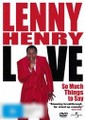 Lenny Henry: So Much Things To Say