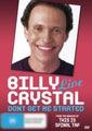 Billy Crystal Live: Don't Get Me Started
