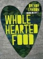 Wholehearted Food