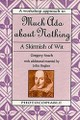 A Skirmish of Wit: Much Ado about Nothing: A Works