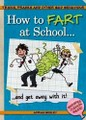 How to Fart at School: ..and Get Away with It!