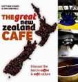 The Great New Zealand Cafe: Discover the Best in C