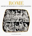 Rome: History and Treasures of an Ancient Civiliza
