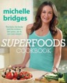 Superfoods Cookbook: The Facts, the Foods and the