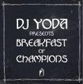 DJ YODA BREAKFAST OF CHAMPIONS [CD]