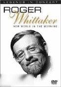 Roger Whittaker: New World In the Morning