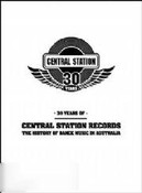 30 Years of Central Station Records: The History of Dance Music in Australia