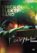Chick Corea & The Elektric Band - Live at Montreux 2004