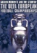 Golden Moments and The Story of The UEFA European Football Championships