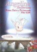 Angelina Ballerina-Rose Fairy Princess/The Gift