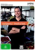 Neil Perry - Fresh & Fast
