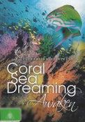 Coral Sea Dreaming: Awaken
