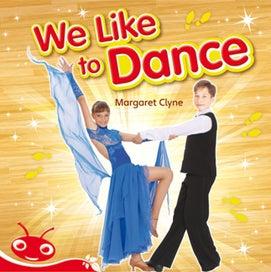 We Like to Dance