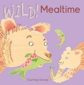 Mealtime (Wild) [Board book]