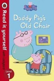 Peppa Pig: Daddy Pig's Old Chair - Read it Yoursel