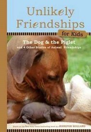 Unlikely Friendships for Kids: The Dog & the Pigle