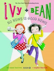 Ivy and Bean No News is Good News: Bk. 8