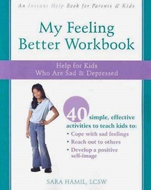 My Feeling Better Workbook: Help for Kids Who are
