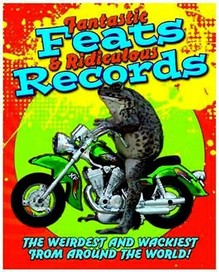 Fantastic Feats and Ridiculous Records
