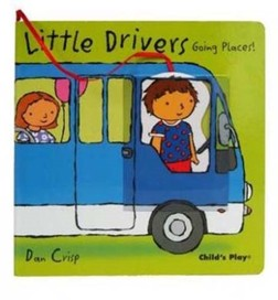 Going Places (Little Drivers S.) [Board book]