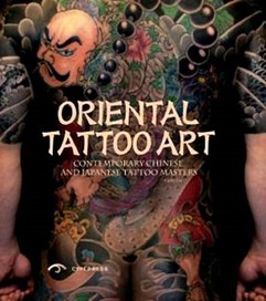 Oriental Tattoo Art: Contemporary Chinese and Japa