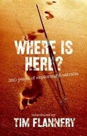 Where is Here?: 350 Years of Exploring Australia