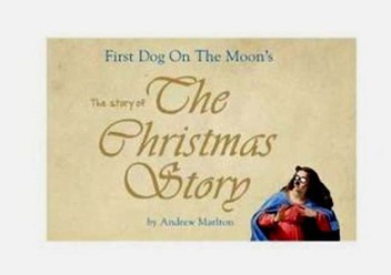 First Dog on the Moon's the Story of the Christmas