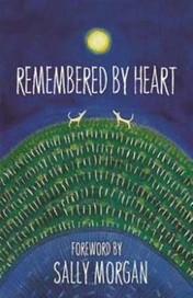 Remembered by Heart: An Anthology of Indigenous Wr