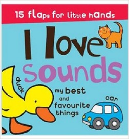 Great Big Lift the Flap I love Sounds