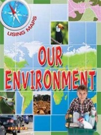 Our Environment (Using Maps)