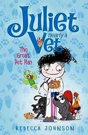 The Great Pet Plan: Book 1: Juliet, Nearly a Vet