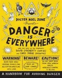 Danger is Everywhere: A Handbook for Avoiding Dang