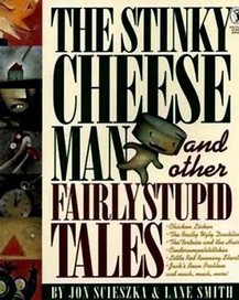 The Stinky Cheese Man and Other Fairly Stupid Tale