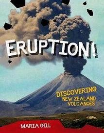 Eruption!: Discovering New Zealand Volcanoes