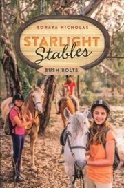 Starlight Stables: Bush Bolts (Book 3)