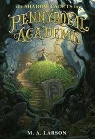 Shadow Cadets of Pennyroyal Academy: Pennyroyal Ac