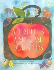 Fruit Is a Suitcase for Seeds