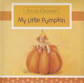 Anne Geddes My Little Pumpkin [Board book]