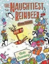 The Naughtiest Reindeer Goes South