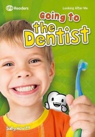 Looking After Me: Going to the Dentist