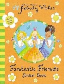 Felicity Wishes Fantastic Friends Sticker Book