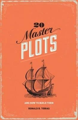 20 Master Plots: And How to Build Them (3rd Revised edition) by Ronald B   Tobia