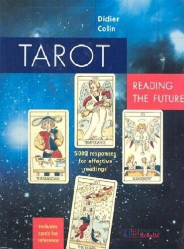 Tarot: Reading the Future 5,000 Responses for Effective Readings