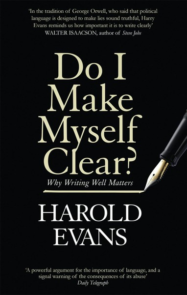 Do I Make Myself Clear Harold Evans New Free Shipping