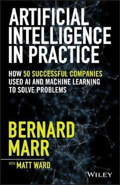 Artificial Intelligence in Practice Bernard Marr NEW Free Shipping