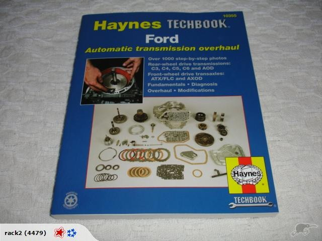 Ford Automatic Transmission Overhaul: Models Covered: C3 C6 and AOD Rear Wheel Drive Transmissions C5 C4 ATX