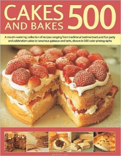 Cakes And Bakes 500 By Martha Day
