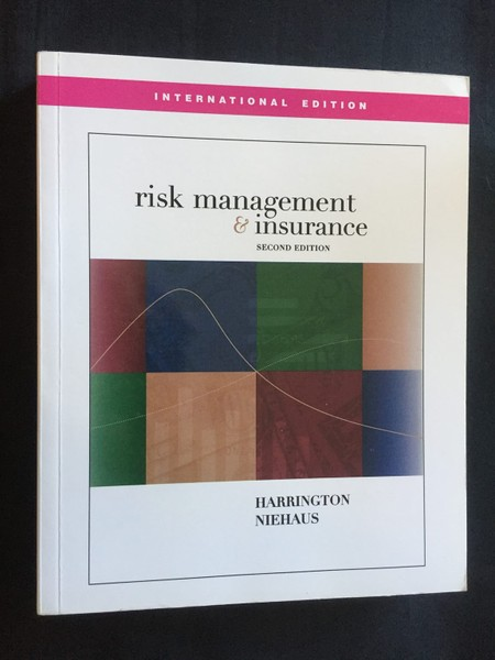 RISK MANAGEMENT AND INSURANCE, Harrington and Niehaus