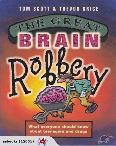 The Great Brain Robbery Teenagers Drugs Trade Me