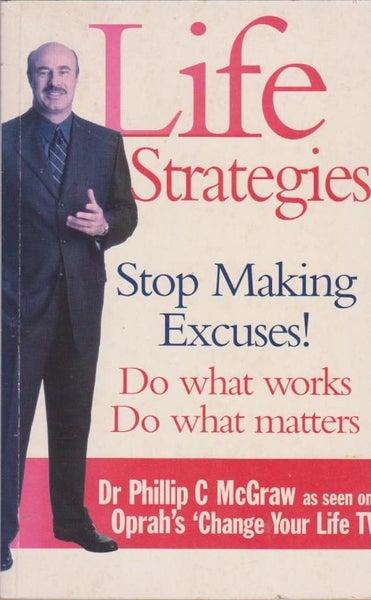 Dr Phil Life Strategies stop making excuses!